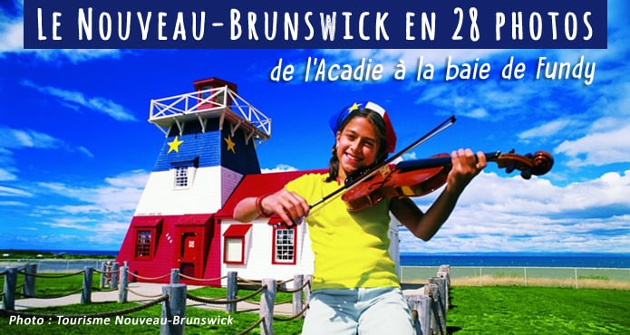 Le Nouveau Brunswick en 28 photos