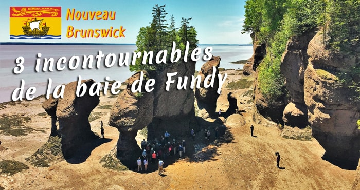 3 incontournables de la baie de Fundy